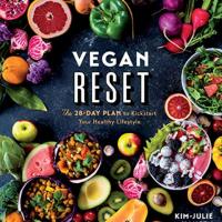 Vegan Reset: The 28 Day Plan to Kickstart your Healthy Lifestyle by Kim-Jule Hansen